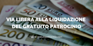 CONFERMATA LIQUIDAZIONE GRATUITO PATROCINIO