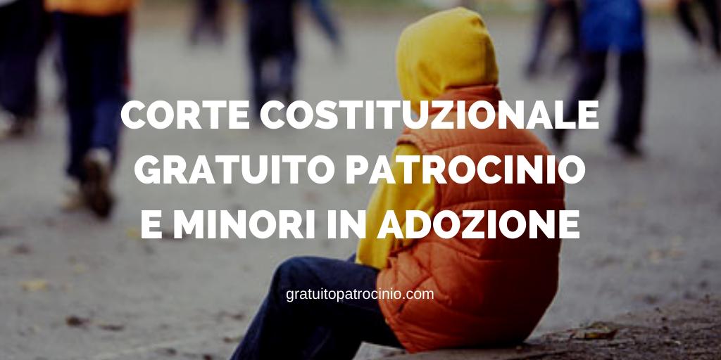 CORTE COSTITUZIONALE, GRATUITO PATROCINIO E MINORI IN ADOZIONE