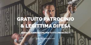 GRATUITO PATROCINIO E LEGITTIMA DIFESA