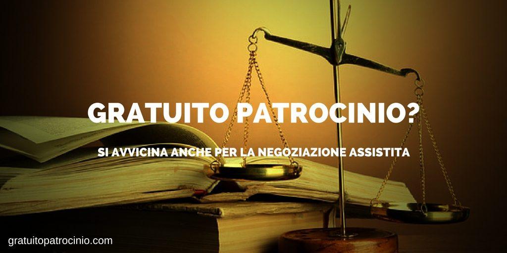 NEGOZIAZIONE ASSISTITA E GRATUITO PATROCINIO