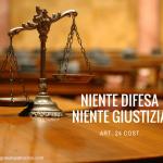 NIENTE DIFESA NIENTE GIUSTIZIA