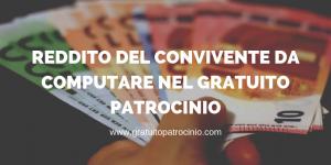 REDDITO DEL CONVIVENTE DA COMPUTARE NEL GRATUITO PATROCINIO