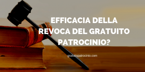 COSA SUCCEDE CON LA REVOCA DEL GRATUITO PATROCINIO?