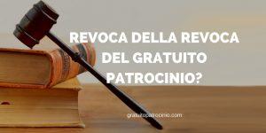 REVOCA DELLA REVOCA DEL GRATUITO PATROCINIO